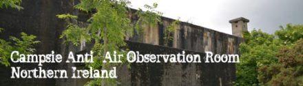 Campsie Anti-Air Observation Room (AAOR) Northern Ireland